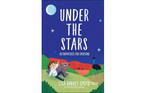 Under the Stars: Astrophysics for Everyone