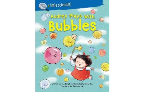 I'm A Little Scientist: Audrey Plays With Bubbles
